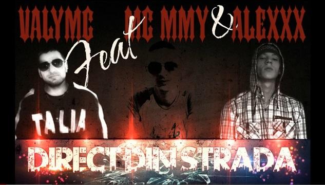 ValyMc feat Mc M.M.Y & AlexXx- Direct din strada