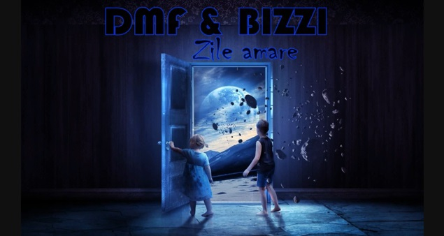 DMF & BIZZI – ZILE AMARE