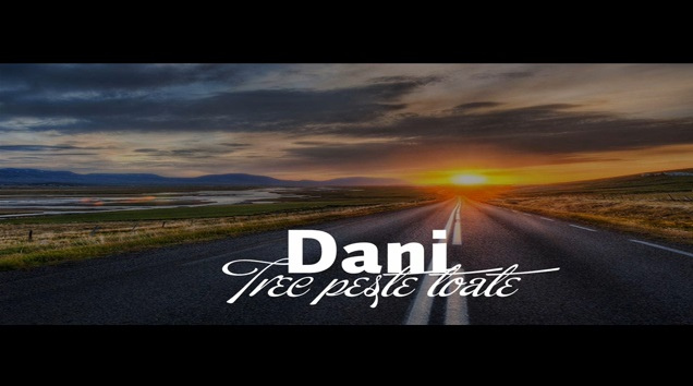 Dani-Trec peste toate