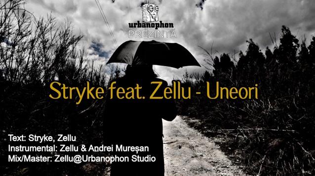 Stryke feat. Zellu – Uneori (Prod. Urbanophon)