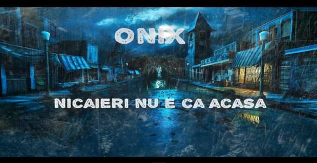InOx a.k.a Onix – Nicaieri nu e ca acasa