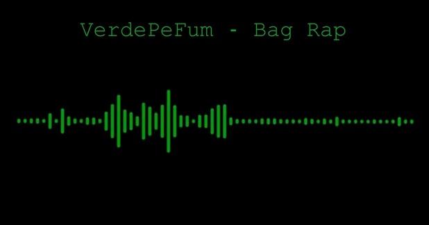 VerdePeFum – Bag Rap