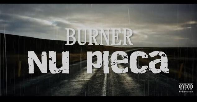 BURNER – Nu pleca