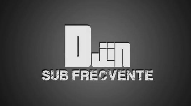 Djin – Sub Frecvente