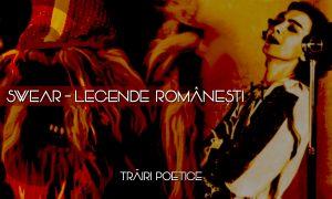 Swear - Legende Romanesti