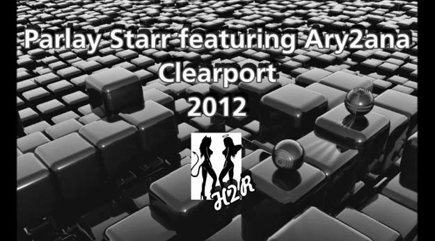 Parlay Starr & Ary2ana – Clearport