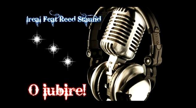 Ireal Feat Reed Staund – o iubire!