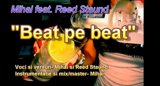 Mihai feat. Reed Staund – beat pe beat