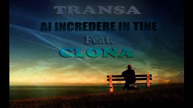 Transa – Ai incredere in tine Feat Clona