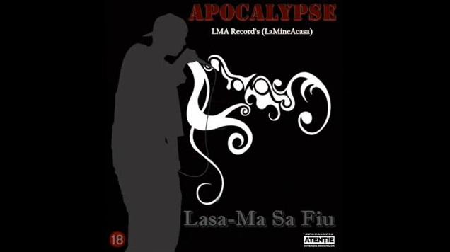 Apocalypse – Lasa-Ma Sa Fiu