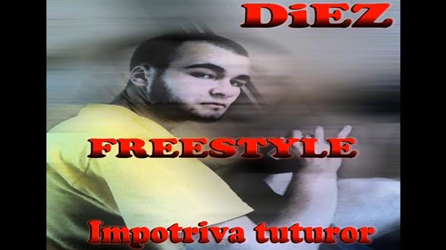 """DiEZ – FREESTYLE """"Impotriva tuturor"""""""