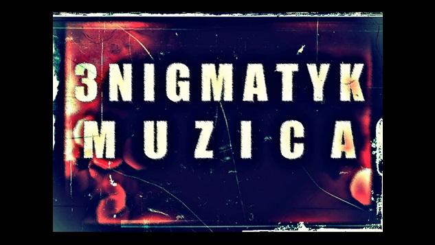 3NIGMATYK – Muzica