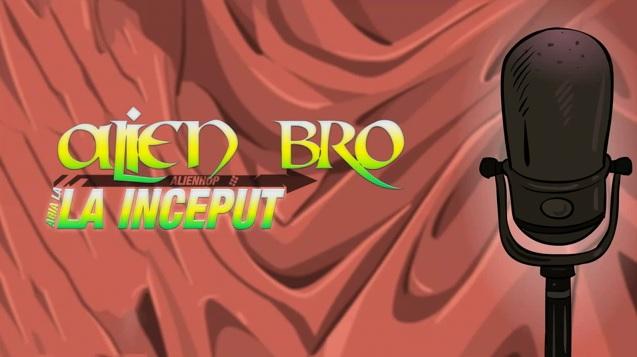 Alien Bro – Abia la inceput (Remix pe SUBCARPATI)