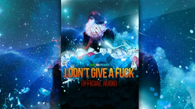 ALIEN BRO – I Don't Give A Fuck