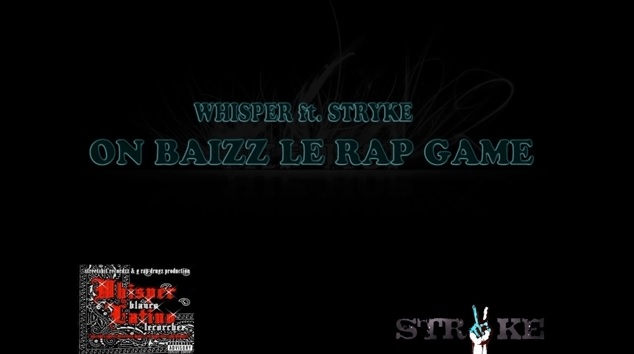 Whisper ft. Stryke – On baizz le rap game