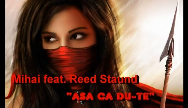 MIHAI feat. REED STAUND – ASA CA DU-TE