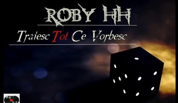 """Roby Hh – Traiesc tot ce vorbesc / MIXTAPE """"Schimbare letală"""""""
