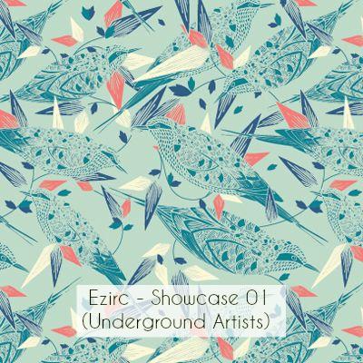 Ezirc – Showcase 01 (Underground Artists)
