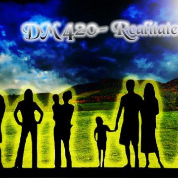 DM420-Realitatea!