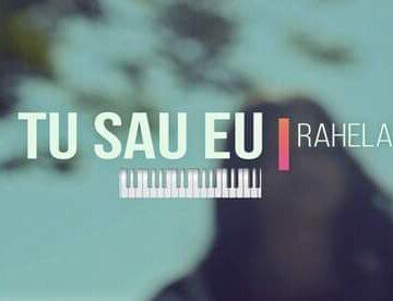 Rahela – Tu Sau Eu | Official Video